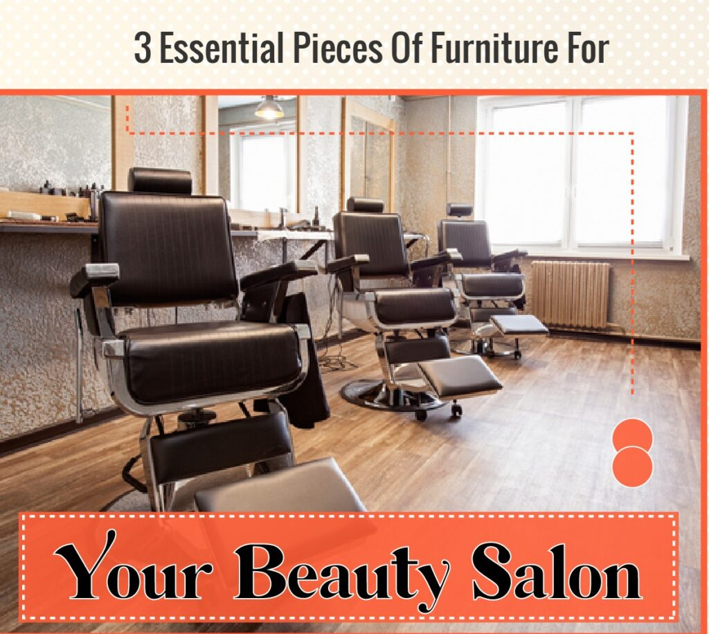 Essential pieces of furniture for your salon